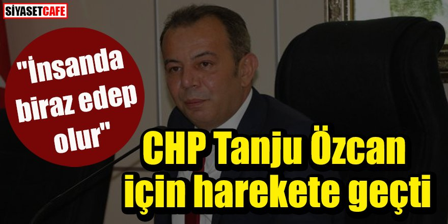 CHP Tanju Özcan için harekete geçti