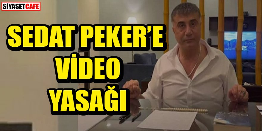 Sedat Peker'e video yasağı