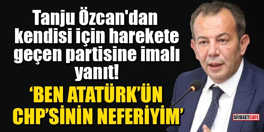 Tanju Özcan'dan kendisi için harekete geçen partisine imalı yanıt: Ben Atatürk'ün CHP'sinin neferiyim