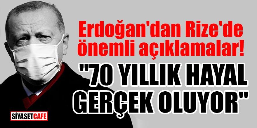 """Erdoğan'dan Rize'de önemli açıklamalar! """"70 yıllık hayal gerçek oluyor"""""""