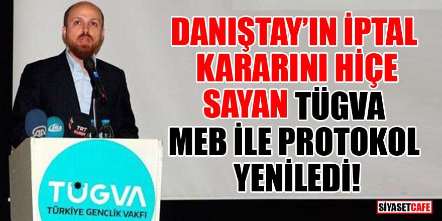 Danıştay'ın iptal kararını hiçe sayan TÜGVA, MEB ile protokol yeniledi