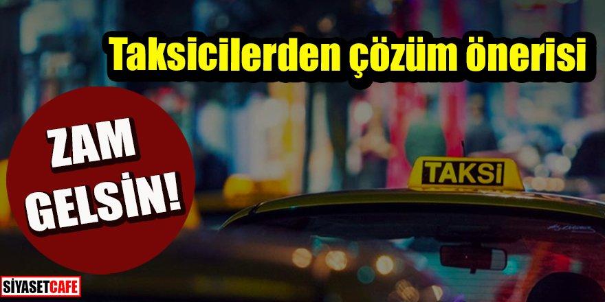 Taksicilerden çözüm: Zam gelsin!