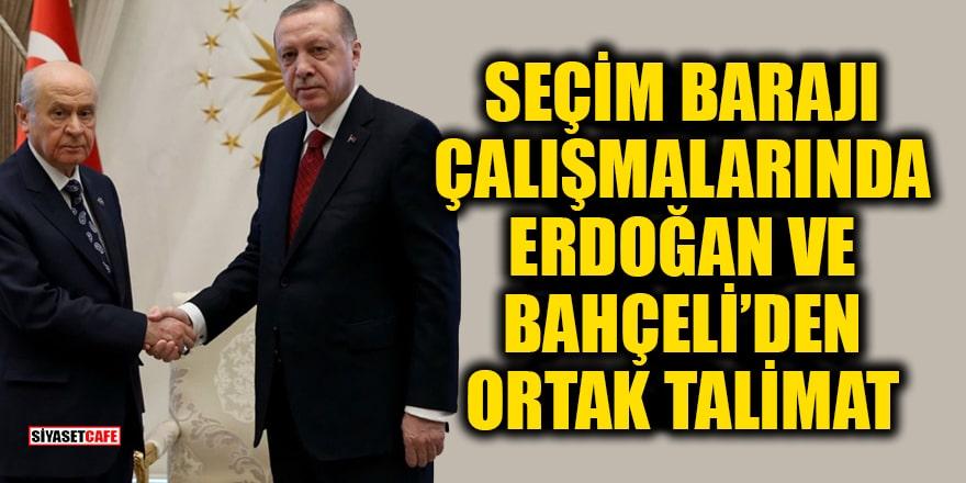 Seçim barajı çalışmalarında Erdoğan ve Bahçeli'den ortak talimat