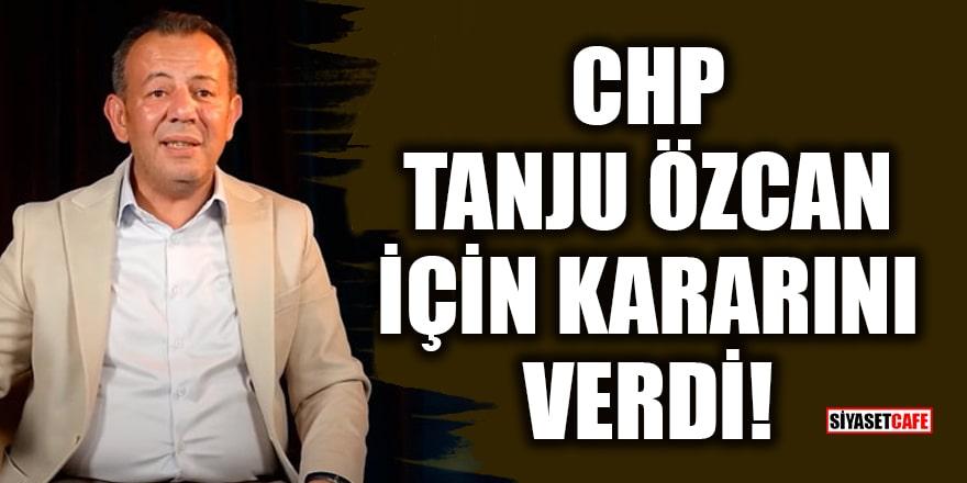 CHP, Tanju Özcan için kararını verdi!