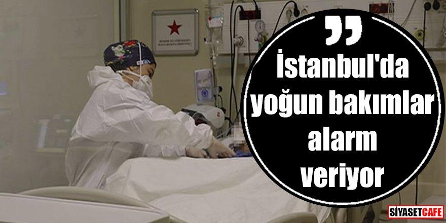 İstanbul'da yoğun bakımlar alarm veriyor