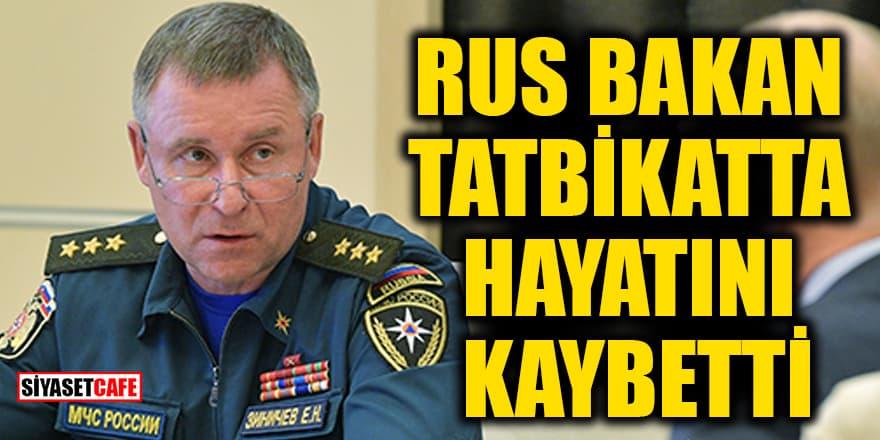 Rusya Acil Durumlar Bakanı tatbikat sırasında hayatını kaybetti
