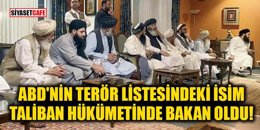 ABD'nin terör listesindeki isim Taliban'ın açıkladığı hükümette İçişleri Bakanı oldu