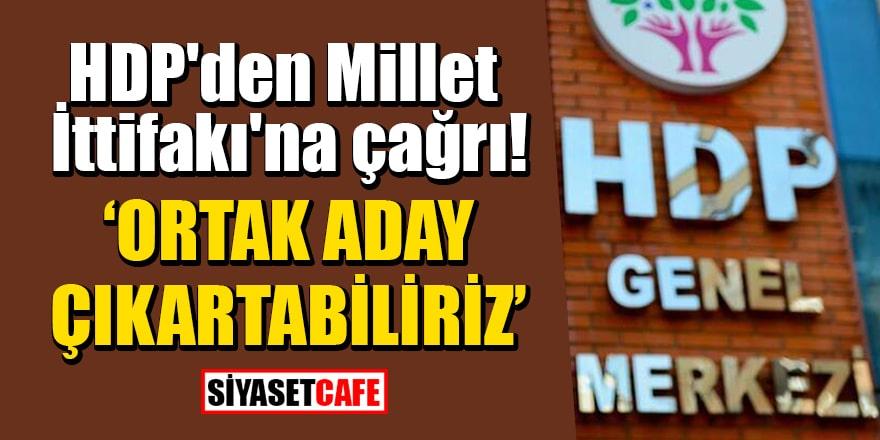 HDP'den Millet İttifakı'na çağrı: Cumhurbaşkanlığı seçimleri için ortak aday çıkartabiliriz