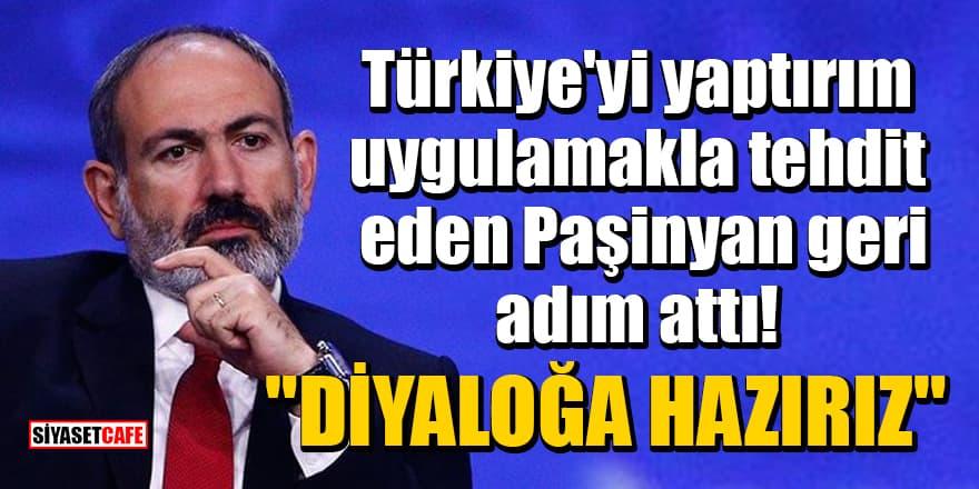 Türkiye'yi yaptırım uygulamakla tehdit eden Paşinyan geri adım attı: Diyaloğa hazırız