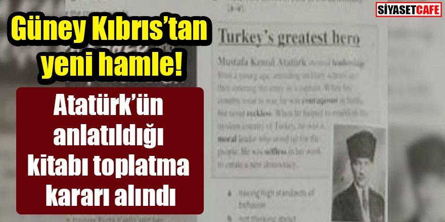 Güney Kıbrıs'tan yeni hamle: Atatürk'ün anlatıldığı kitabı toplatma kararı