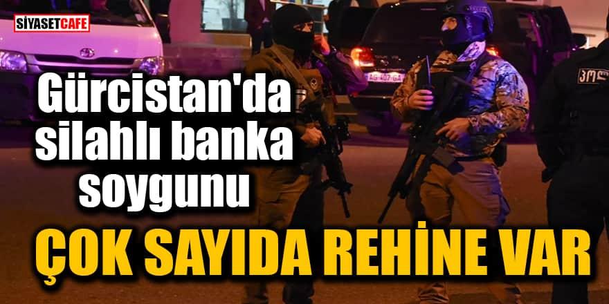 Gürcistan'da silahlı banka soygunu: Çok sayıda rehine var