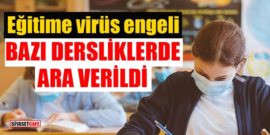 Eğitime koronavirüs engeli: 200 derslikte eğitime ara verildi