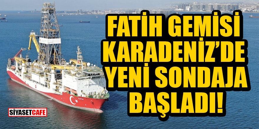 Fatih Gemisi Karadeniz'de yeni sondaja başladı