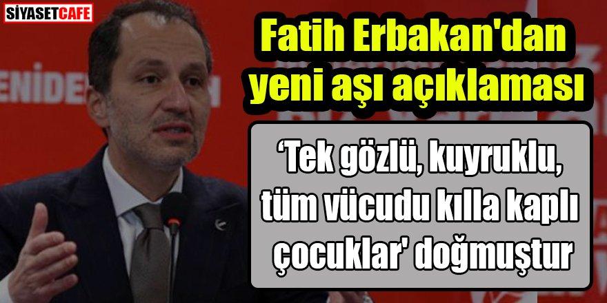Fatih Erbakan'dan yeni aşı açıklaması