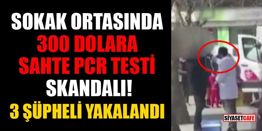 İstanbul'da sokak ortasında 300 dolara sahte PCR testi yaptılar! 3 şüpheli yakalandı