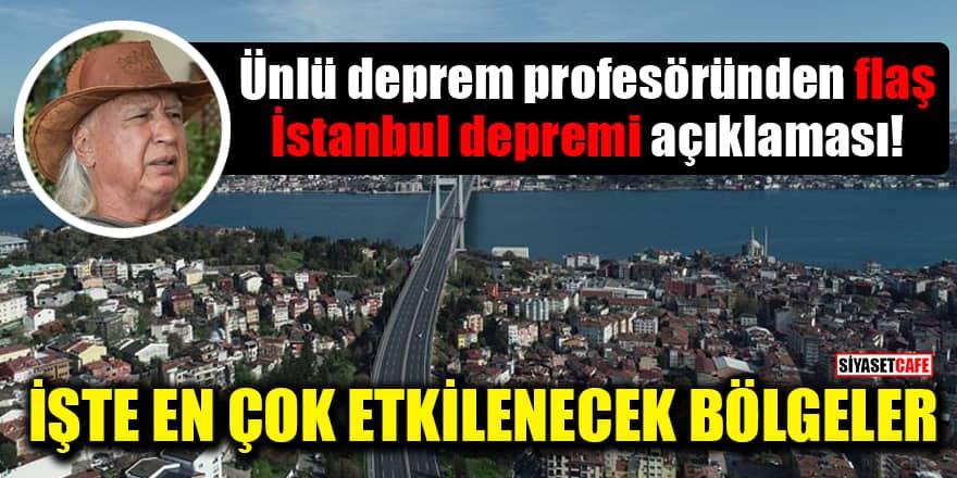 Ünlü deprem profesörü Prof. Dr. Şener Üşümezsoy'dan İstanbul depremi açıklaması! İşte en çok etkilenecek bölgeler
