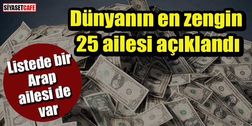 Dünyanın en zengin 25 ailesi açıklandı