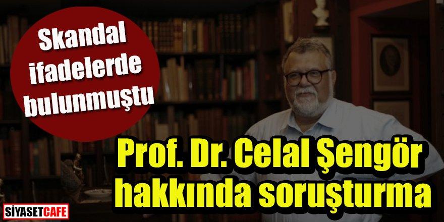 Skandal ifadelerde bulunmuştu: Prof. Dr. Celal Şengör hakkında soruşturma