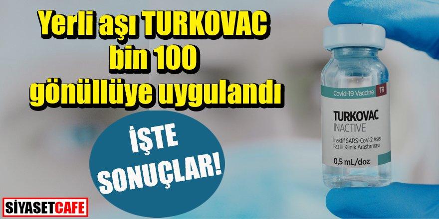 Yerli aşı TURKOVAC bin 100 gönüllüye uygulandı