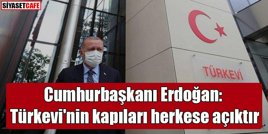 Cumhurbaşkanı Erdoğan: Türkevi'nin kapıları herkese açıktır