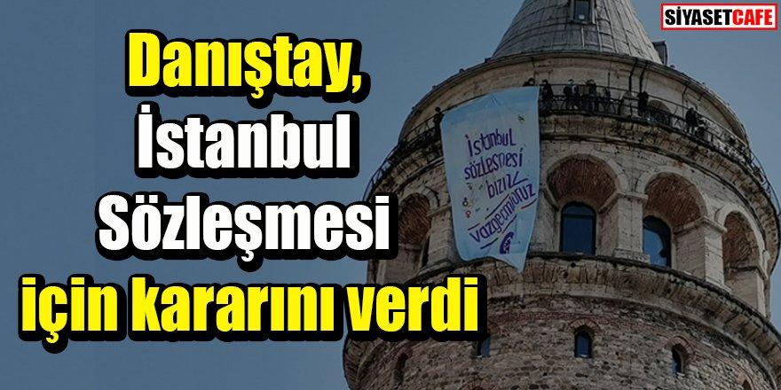 Danıştay İstanbul Sözleşmesi için kararını verdi