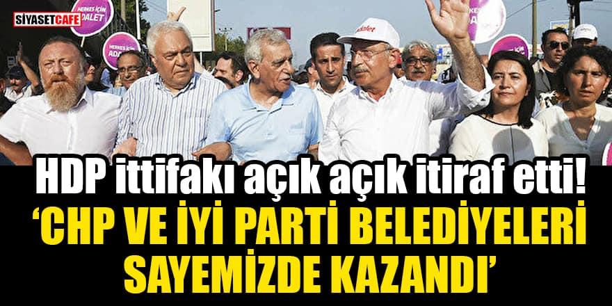 HDP ittifakı açık açık itiraf etti: CHP ve İYİ Parti belediyeleri sayemizde kazandı