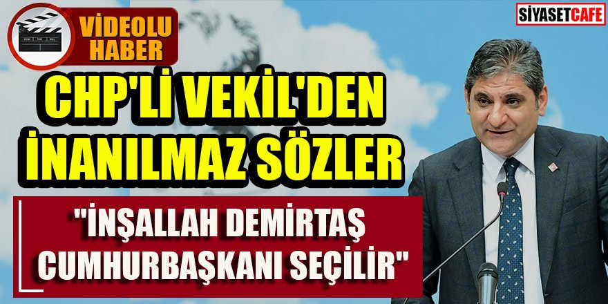 CHP Milletvekili'nden inanılmaz sözler!
