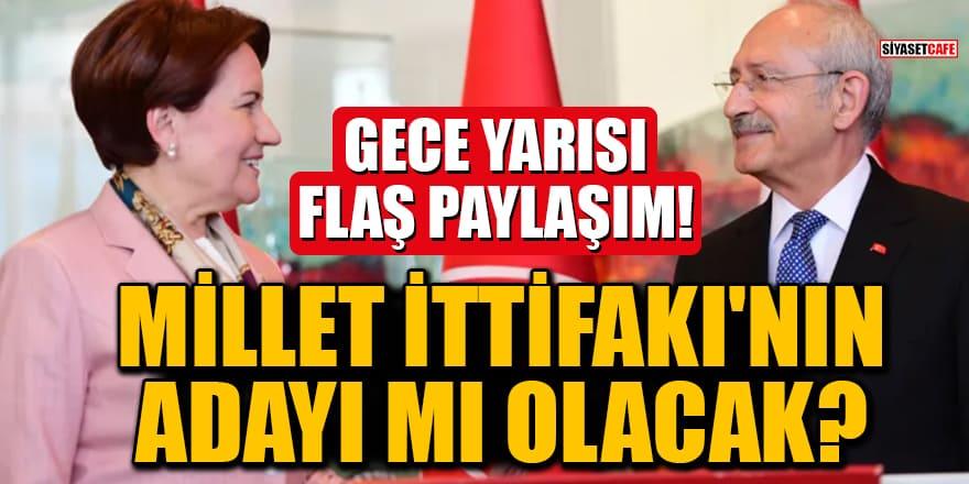 Kılıçdaroğlu'ndan gece yarısı flaş paylaşım! Millet İttifakı'nın adayı mı olacak?