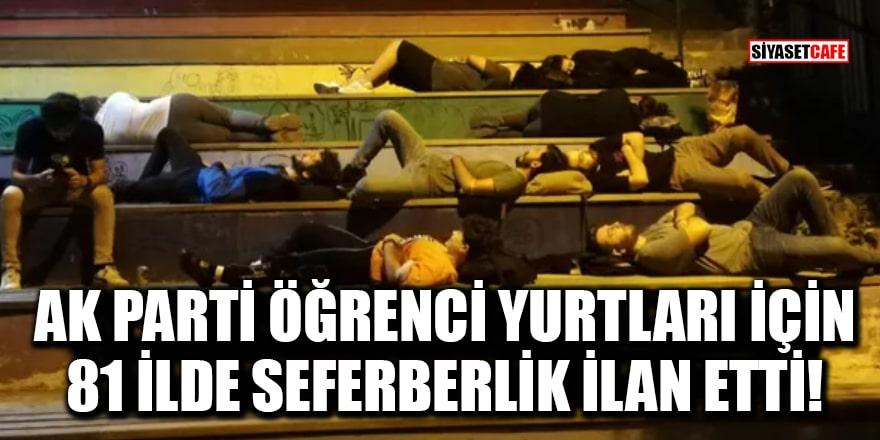 AK Parti öğrenci yurtları için 81 ilde seferberlik ilan etti