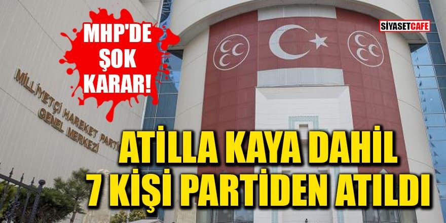 MHP'de şok karar! Atilla Kaya dahil 7 kişi partiden atıldı