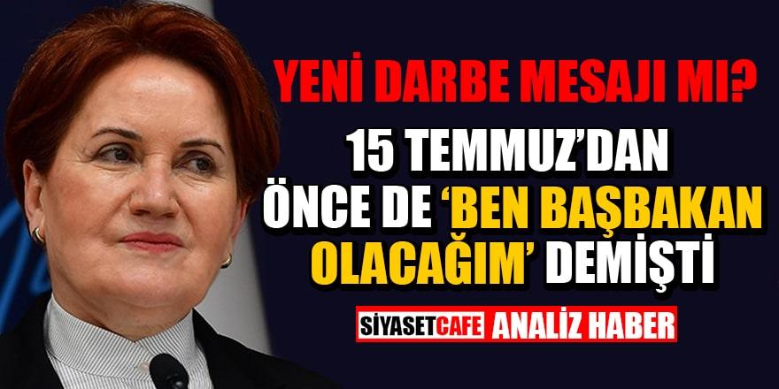 Akşener'in Başbakan adayıyım demesi ne anlama geliyor?