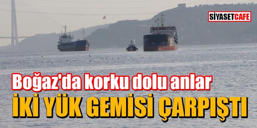 Boğaz'da korku dolu anlar: Türk ve Rus bandralı iki kuru yük gemisi çarpıştı!