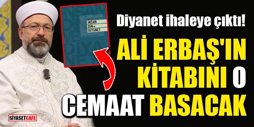Diyanet ihaleye çıktı! Ali Erbaş'ın kitabını Işıkçılar Cemaati basacak