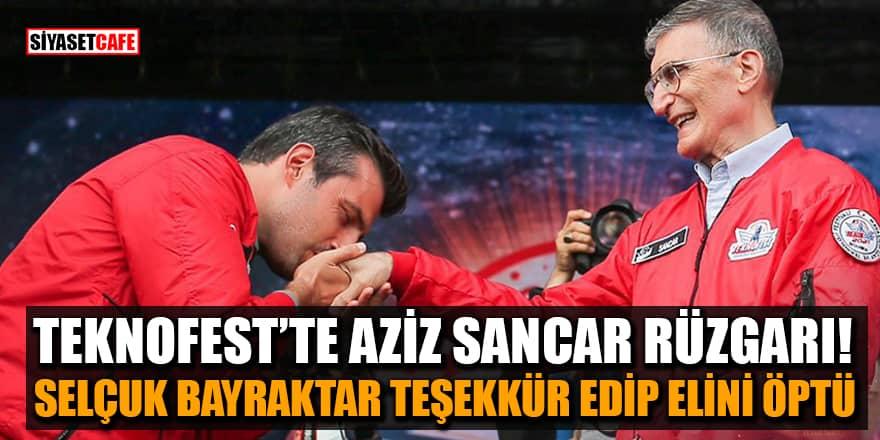 Selçuk Bayraktar, Teknofest'i ziyaret eden Aziz Sancar'ın elini öptü!