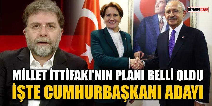 Ahmet Hakan, Millet İttifakı'nın cumhurbaşkanı adayını açıkladı!