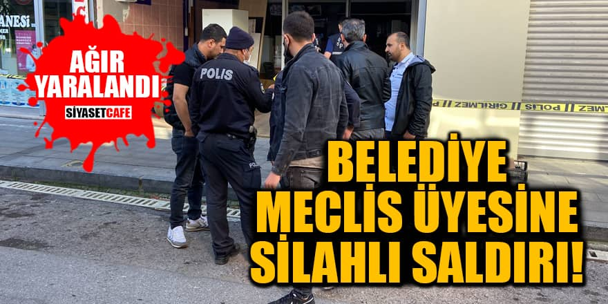 CHP'den ihraç edilen belediye meclis üyesine silahlı saldırı! Ağır yaralandı