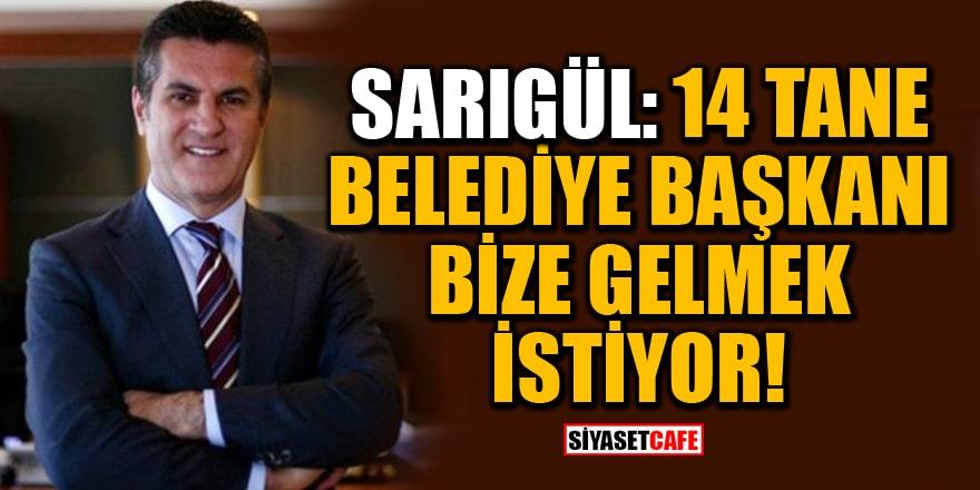 Sarıgül'den '14 tane belediye başkanı bize gelmek istiyor' iddiası!