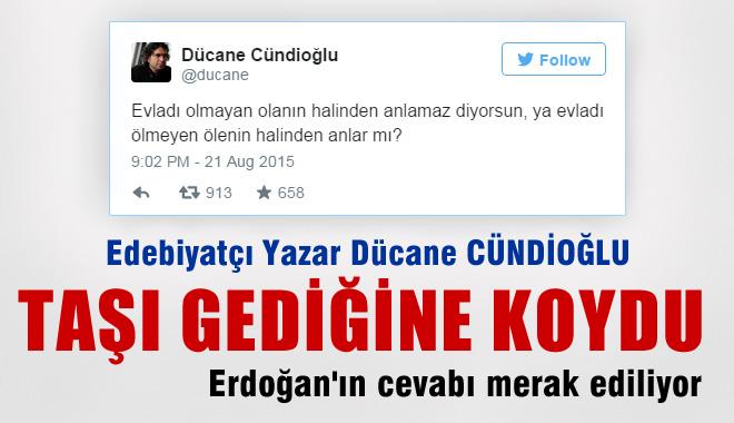Dücane Cündioğlu'ndan Erdoğan'ın O Sözlerine Tepki