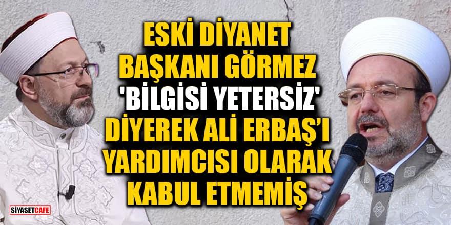 Fatih Altaylı: Mehmet Görmez, 'bilgisi yetersiz' diyerek Ali Erbaş'ı yardımcısı olarak kabul etmedi