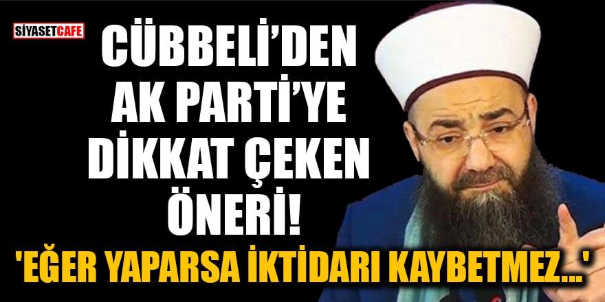 Cübbeli: 'AK Parti parlamenter sisteme dönerse iktidarı kaybetmez'