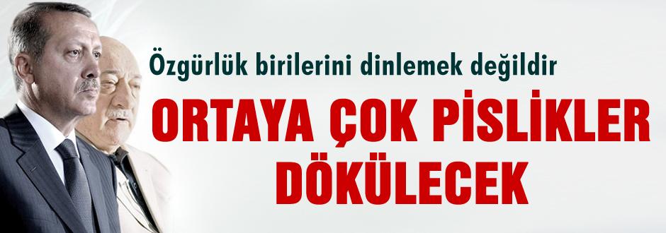 Erdoğan: Ortaya çok pislik dökülecek