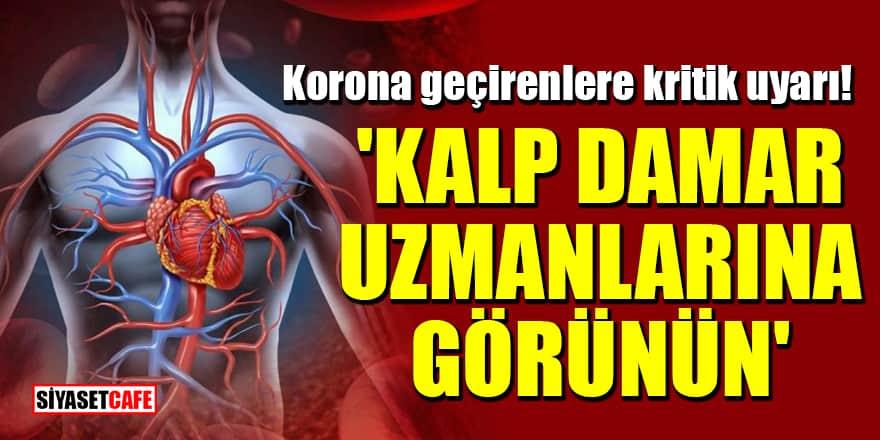 Korona geçirenlere kritik uyarı: Kan damarlarında pıhtılaşma görülebilir