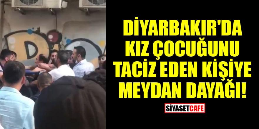 Diyarbakır'da kız çocuğunu taciz eden kişiye meydan dayağı!