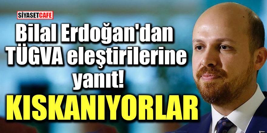 Bilal Erdoğan'dan TÜGVA eleştirilerine yanıt: Kıskanıyorlar!