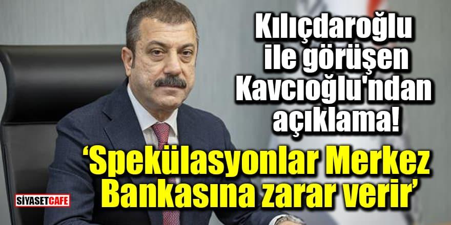 Kılıçdaroğlu ile görüşen Merkez Bankası Başkanı Kavcıoğlu'ndan açıklama!