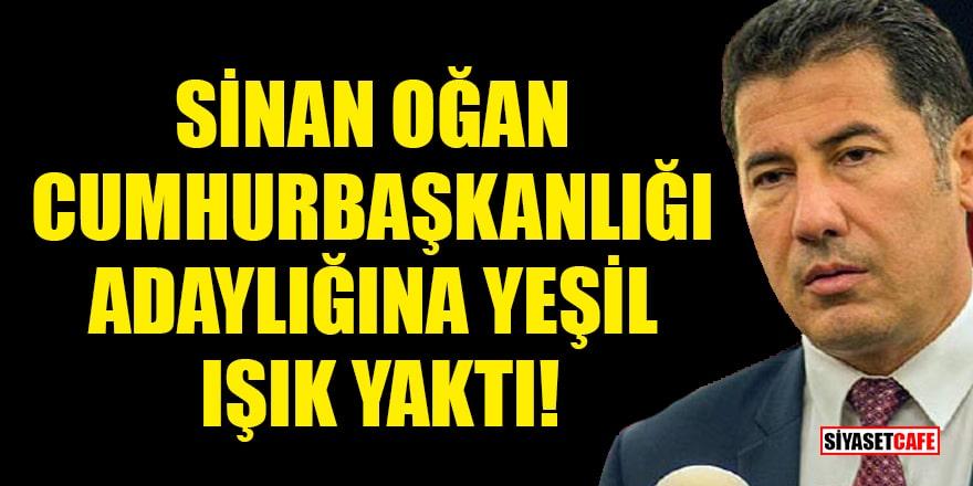 Sinan Oğan, Cumhurbaşkanlığı adaylığına yeşil ışık yaktı!