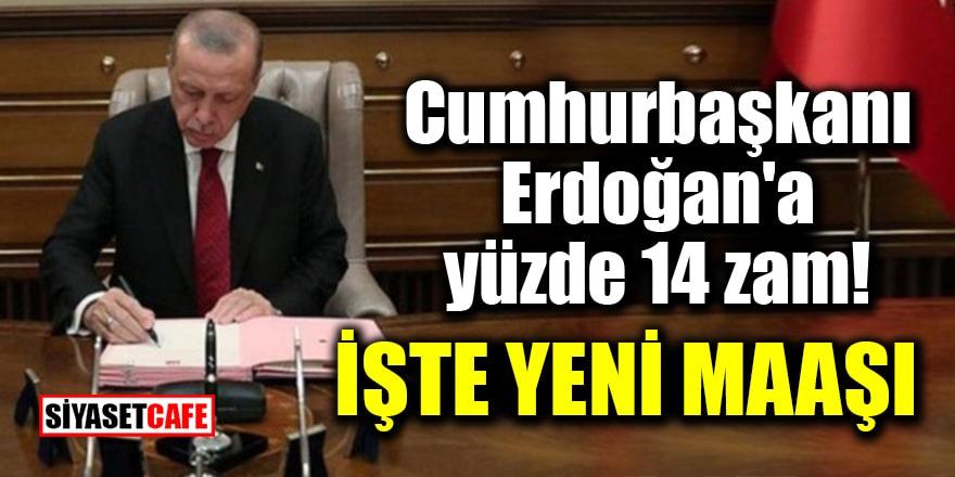 Cumhurbaşkanı Erdoğan'a yüzde 14 zam! İşte yeni maaşı