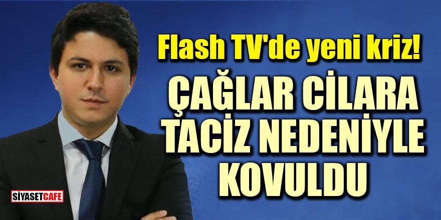 'Çağlar Cilara taciz nedeniyle Flash TV'den kovuldu' iddiası!