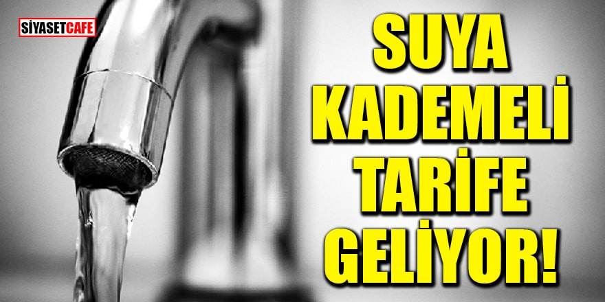 Cumhurbaşkanı Erdoğan açıkladı: Suya kademeli tarife geliyor