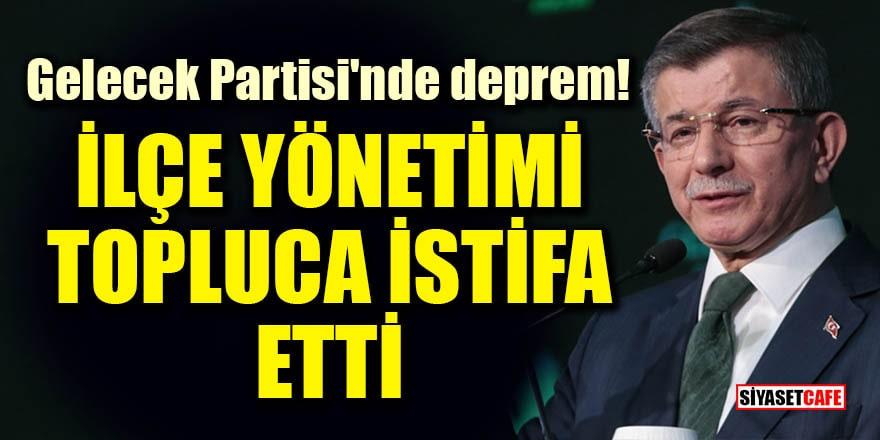 Gelecek Partisi'nde deprem! İlçe yönetimi topluca istifa etti